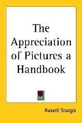 Appreciation of Pictures a Handbook