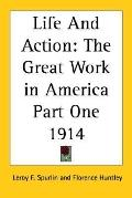 Life And Action The Great Work in America Part One 1914