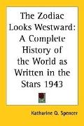 Zodiac Looks Westward A Complete History of the World As Written in the Stars 1943