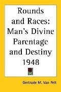 Rounds And Races Man's Divine Parentage And Destiny 1948