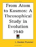 From Atom To Kosmos A Theosophical Study In Evolution 1940