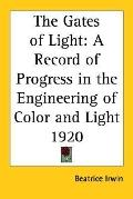 Gates of Light A Record of Progress in the Engineering of Color And Light 1920