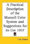 Practical Description Of The Munsell Color System And Suggestions For Its Use 1937