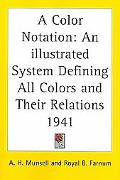 Color Notation An Illustrated System Defining All Colors And Their Relations by Measured Scales of Hue, Value, and Chroma