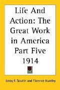Life And Action The Great Work in America 1914