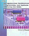 Microprocessor Architecture, Programming, And Systems Featuring the 8085