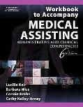 Workbook to Accompany Medical Assisting Administrative and Clinical Competencies