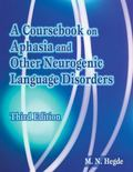 Coursebook on Aphasia And Other Neurogenic Language Disorders