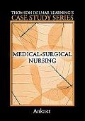Thomson Delmar Learning's Case Study Series Medical-surgical Nursing
