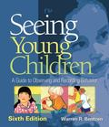 Seeing Young Children: Guide T/Observing/Recording Behavior 6e