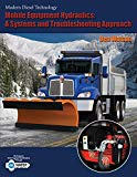 Modern Diesel Technology: Mobile Equipment Hydraulics: A Systems and Troubleshooting Approach (First Edition)
