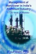 Management Of Manpower In India's Aluminum Industry A Case Study Of Hindalco