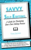 Savvy Self-editing A Guide For Developing Your Own Editing Process