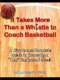 It Takes More Than A Whistle To Coach Basketball A Simple And Complete Guide To Becoming A