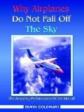 Why Airplanes Do Not Fall Off The Sky The Amazing Performance Of Jet Aircraft