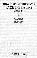 How To Play The Game American English Sports & Games Idioms