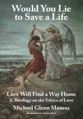 Would You Lie to Save a Life : Love Will Find a Way Home