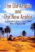 Old Arabia And The New Arabia An American Engineer In Saudi Arabia 1954 And Again In 1982