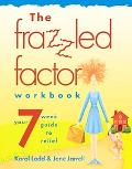 Frazzled Factor Workbook A Twelve-Week Journey From Guilt to Grace