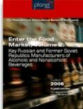 Enter the Food Market Vol. 2 : Key Russian and Former Soviet Republics Manufacturers of Alco...
