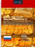 Enter the Food Market Vol. 3 : Key Russian and Former Soviet Republics Manufacturers and Sup...