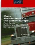 Major Manufacturers of the Eastern Europe : Food, Textile, Clothing, and Chemical Companies