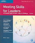 Meeting Skills for Leaders A Practical Guide for More Productive Meetings