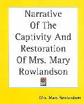 Narrative Of The Captivity And Restoration Of Mrs Mary Rowlandson