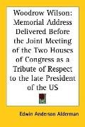 Woodrow Wilson Memorial Address Delivered Before the Joint Meeting of the Two Houses of Cong...