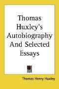 Thomas Huxley's Autobiography and Selected Essays