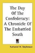 Day of the Confederacy : A Chronicle of the Embattled South