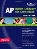 Kaplan AP English Language and Composition, 2008 Edition (Kaplan AP English Language & Compo...