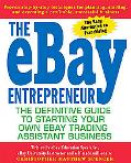 Ebay Entrepreneur The Definitive Guide to Starting Your Own Ebay Trading Assistant Business
