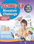 Score! Mountian Challenge Language Arts , Grade 6 Ages 11-12