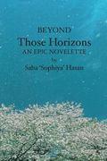 Beyond those Horizons : An epic Novelette