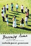Becoming Auma: A novel inspired by true Events