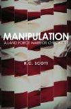 Manipulation: A Land Force Warrior Chronicle