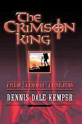 Crimson King : A Vision, A Journey, A Revelation