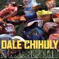 Dale Chihuly : A Celebration