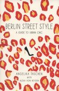 Berlin Street Style : A Guide to Urban Chic