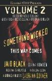 Something Wicked This Way Comes Volume 2: Ellora's Cave
