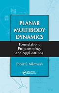 Planar Multibody Dynamics Formulation, Programming and Applications