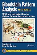 Bloodstain Pattern Analysis With an Introduction to Crimescene Reconstruction