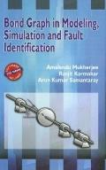Bond Graph in Modeling, Simulation and Fault Identification