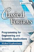 Classical Fortran Programming for Engineering and Scientific Applications