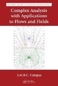 Complex Analysis with Applications to Flows and Fields (Mathematical and Physics for Science...