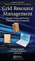 Grid Resource Management: Towards Virtual and Services Compliant Grid Computing