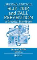 Slip, Trip, and Fall Prevention: A Practical Handbook, Second Edition