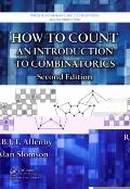 How to Count: An Introduction to Combinatorics, Second Edition (Discrete Mathematics and Its Applications)