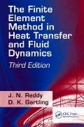 The Finite Element Method in Heat Transfer and Fluid Dynamics, Third Edition (Computational ...